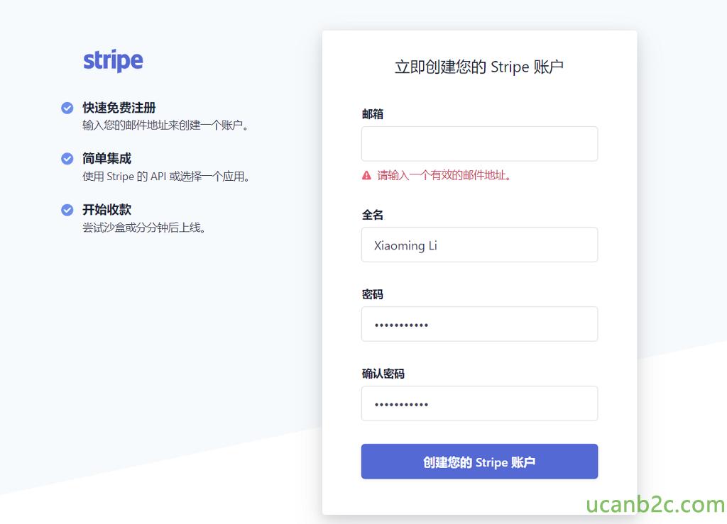 stripe 快 速 免 费 注 册 输 入 您 的 邮 件 地 址 来 创 建 一 个 户 。 . 简 单 集 成 亻 吏 厍 stripe 的 API 或 i 畢 一 个 应 用 。 开 始 收 款 尝 试 沙 盒 或 分 分 钟 后 上 线 。 立 即 创 建 您 的 Stripe 账 户 邮 箱 输 入 一 个 有 效 的 邮 件 地 址 。 )<•aom•ng 凵 密 码 确 认 密 码 创 建 您 的 stripe 账 户