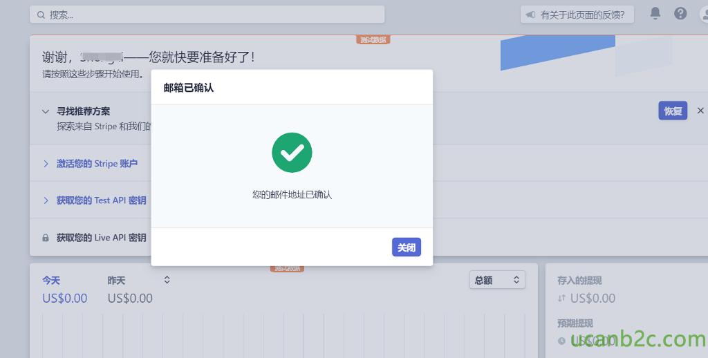 Q 索 . 谢 谢 , 一 一 您 就 快 要 准 备 好 了 ! 有 关 于 此 页 面 的 反 馈 ? 总 颚 貫 US $ 0 . 00 期 提 现 0 US $ 0 . 00 0 满 按 照 汶 些 步 骤 开 始 1 吏 厍 。 邮 箱 已 确 认 寻 找 推 荐 方 案 探 索 来 st 「 i 西 和 我 们 > 激 活 您 的 Stripe 账 户 > 获 取 您 的 TestAPI 密 钥 a 获 取 您 的 LiveAPl 密 钥 您 的 邮 亻 牛 地 址 已 确 认 0 US $ 0 . 00 US $ 0 . 00